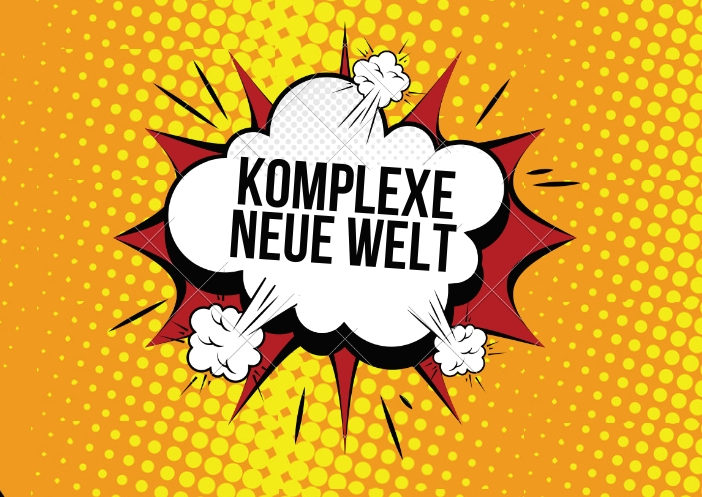 Komplexe (neue) Welt